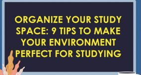 Organize Your Study Space: 9 Tips to Make Your Environment Perfect for Studying