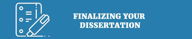 finalizing your dissertation