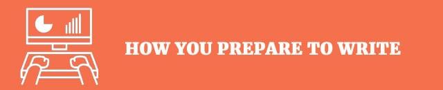 how-you-prepare-to-write