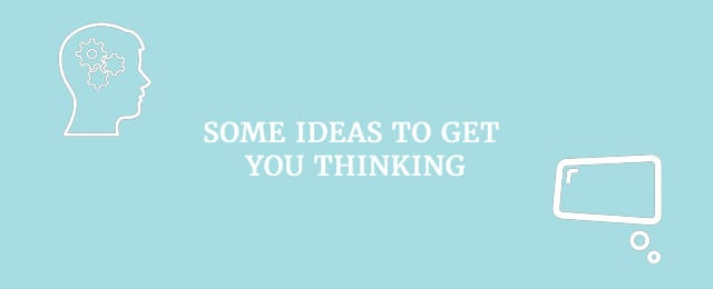 some-ideas-to-get-thinking