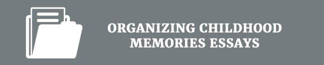 organizing-childhood-memories-essay
