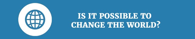is-it-possible-to-change-the-world