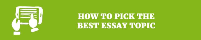 how to pick the best essay topic