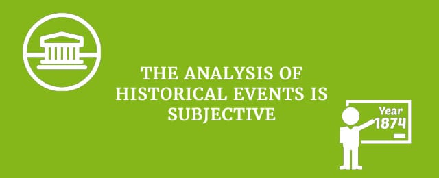 the analysis of historical events is subjective