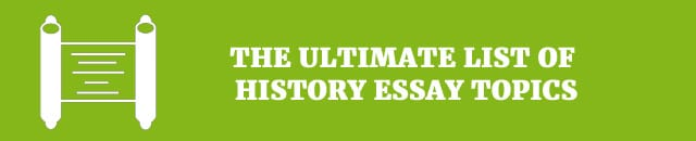 the ultimate list of history essay topics