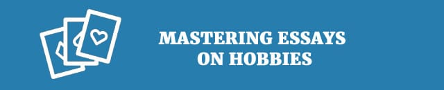 mastering-essays-on-hobbies