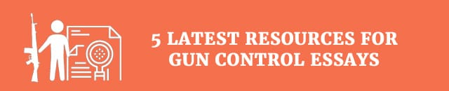 5-latest-resources-for-gun-control-essay