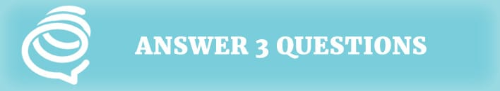 answer 3 questions