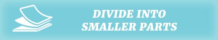 divide into smaller parts