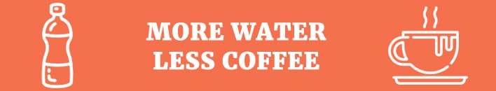 more water less coffee