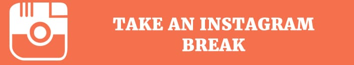 take instagram break