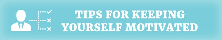 tips for keeping yourself motivated