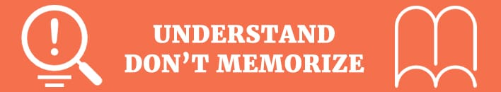 understand dont memorize