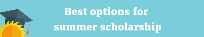 Best options for summer scholarship