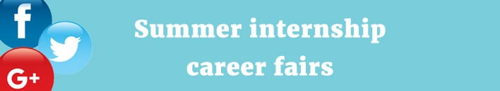 Summer internship career fairs