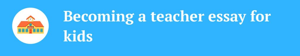 awesome essay on why i want to become a teacher complete guide i want to become a teacher essay for kids