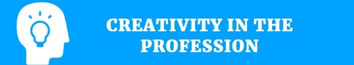 Creativity in the profession
