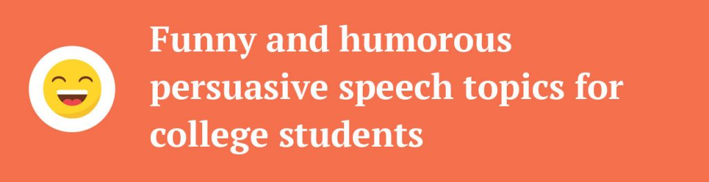 Powerful Persuasive Speech Topics for College Students - Eduzenith