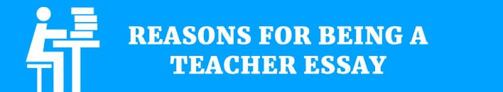 reason -to being a teacher essay how to become