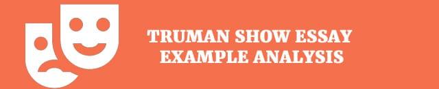 Truman Show Essay Example Analysis