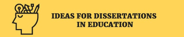 dissertation ideas for education