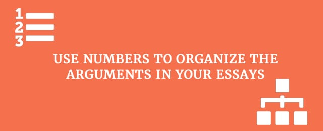 use numbers to organize arguments