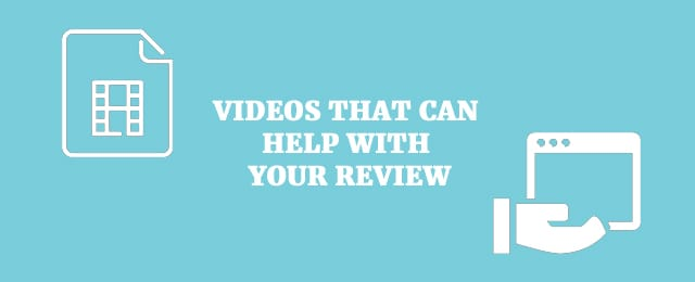 videos that can help with your review