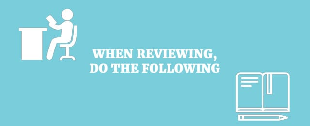 When reviewing, do the following