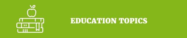 Education topics
