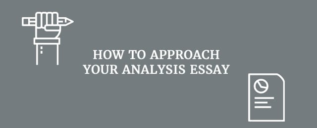 top rules for writing a good analysis essay once you have your thesis statement you need to break down how you will approach your analysis essay to prove that thesis statement