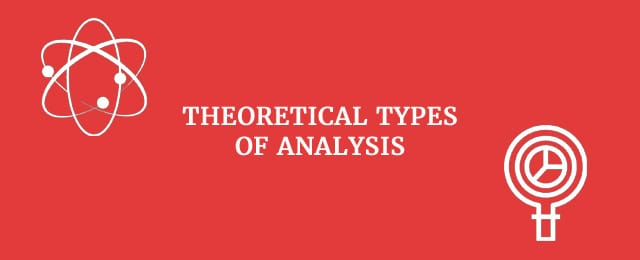Theoretical types of analysis
