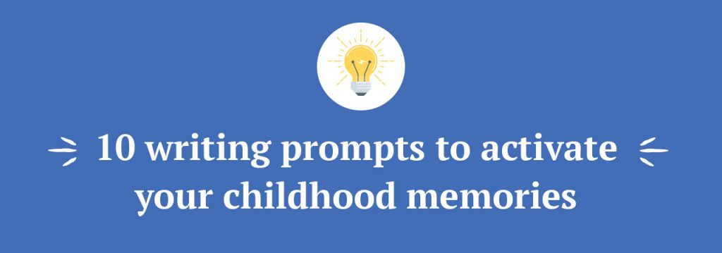 childhood memories essays brilliant writing ideas 10 writing prompts to activate your childhood memories