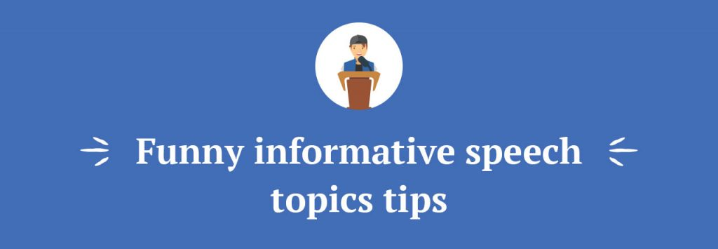 funny topics for informative speeches How to become able to persuade people with your speeches  more than 110 funny informative speech topics to grab the attention of your audience.