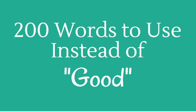 "Do you find yourself using the word ""good"" to describe just about ..."