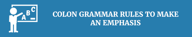 Colon grammar rules to make an emphasis