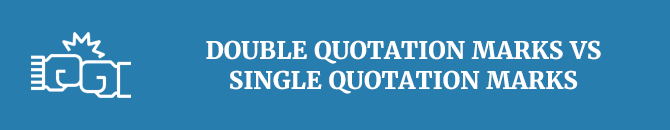 Double quotation marks vs single quotation marks