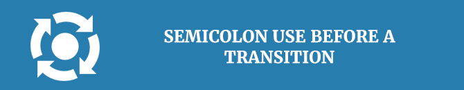 Semicolon use before a transition