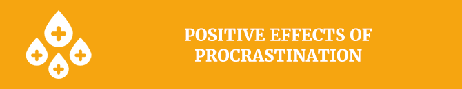 Positive effects of procrastination